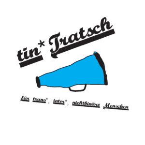 """Türkises Megaphon, darüber und darunter steht unterstrichen in geschwungener Schrift """"tin*Tratsch"""" und """"für trans*, inter*, nonbinäre Menschen""""."""